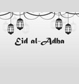 eid al-adha hanging lanterns garland kurban vector image