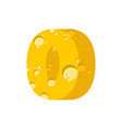 figure 0 cheese font numeral zero of cheesy vector image vector image