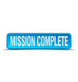 mission complete blue 3d realistic square isolated vector image vector image