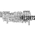 a guide to resorts in the alps text word cloud vector image vector image
