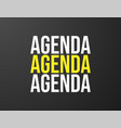 agenda typography black background for t-shirt vector image