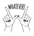 hand drawn female hands in w for whatever gesture vector image vector image
