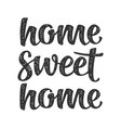 home sweet home calligraphic handwriting lettering vector image vector image