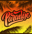 paradise poster template with lettering and palms vector image vector image