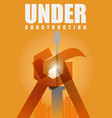 under construction poster vector image