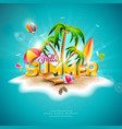hello summer holiday with 3d vector image vector image