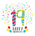 happy birthday for 19 year party invitation card vector image vector image