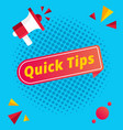quick tips modern helpful tips composition vector image vector image