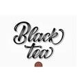 volumetric lettering - black tea hand vector image vector image