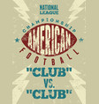 american football typographic vintage poster vector image vector image