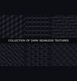 collection of dark seamless geometric textures vector image