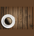 cup coffee on a wooden table vector image