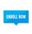 enroll now price tag vector image vector image