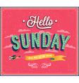 Hello Sunday typographic design vector image vector image