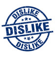 dislike blue round grunge stamp vector image vector image