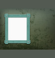 old wooden frame hanging on the rough peeling wall vector image vector image