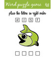 words puzzle game with fish place the letters in vector image vector image