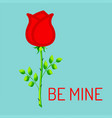 be mine with blue background and red rose vector image