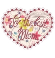 Herat vintage to the best Mom vector image