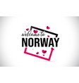norway welcome to word text with handwritten font vector image vector image