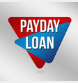 payday loan sign or label for business promotion vector image vector image