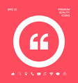 quote icon symbol graphic elements for your vector image vector image