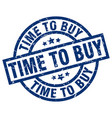 time to buy blue round grunge stamp vector image vector image