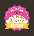 delicious sushi design vector image