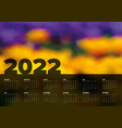 dark calendar template for year 2022 vector image vector image