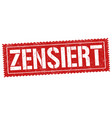 grunge rubber stamp with text censored in german vector image vector image