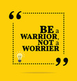 Inspirational motivational quote Be a warrior not vector image vector image