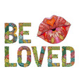 words be loved with silhouette of lips vector image vector image