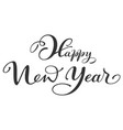 happy new year ornate handwriting lettering text vector image vector image
