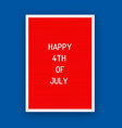 happy usa independence day letterboard greeting vector image