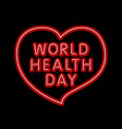 world health day neon red heart vector image vector image