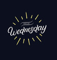 hello wednesday hand written lettering vector image