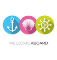 welcome aboard design with marine icons vector image
