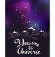 You are a Universe Hand drawn calligraphic quote vector image vector image