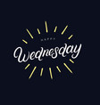 happy wednesday hand written lettering vector image vector image