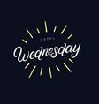 happy wednesday hand written lettering vector image vector image