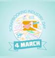 4 march international scrapbooking industry day vector image vector image