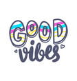 good vibes banner with typography heart vector image