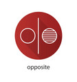 opposite symbol flat linear long shadow icon vector image vector image