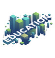 three dimensional word education with abstract vector image vector image