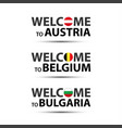 welcome to austria belgium and bulgaria vector image