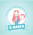 5 march multiple personality day vector image vector image