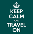 keep calm and travel on poster quote vector image vector image
