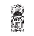 tacos quote good for cricut life is like tacos vector image vector image