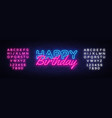happy birthday neon sign happy birthday vector image vector image