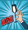 pop art hand holding champagne glass cheers vector image